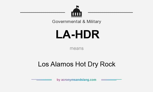 What does LA-HDR mean? It stands for Los Alamos Hot Dry Rock
