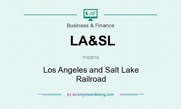 What does LA&SL mean? It stands for Los Angeles and Salt Lake Railroad