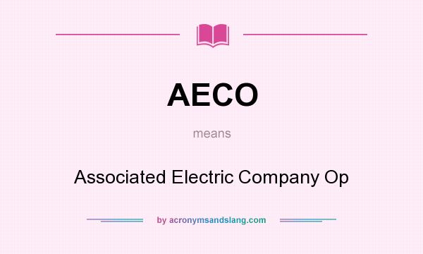What does AECO mean? It stands for Associated Electric Company Op
