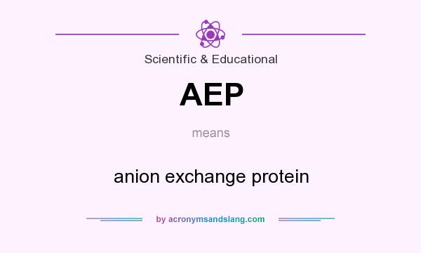 What does AEP mean? It stands for anion exchange protein