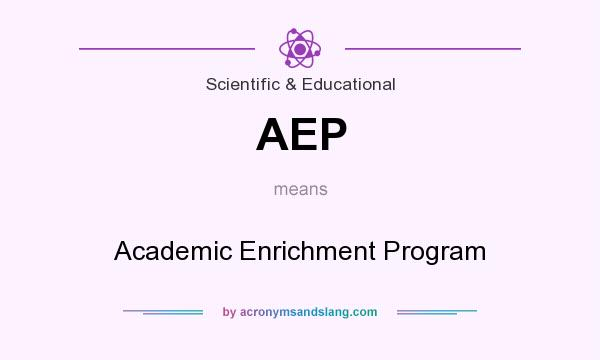What does AEP mean? It stands for Academic Enrichment Program
