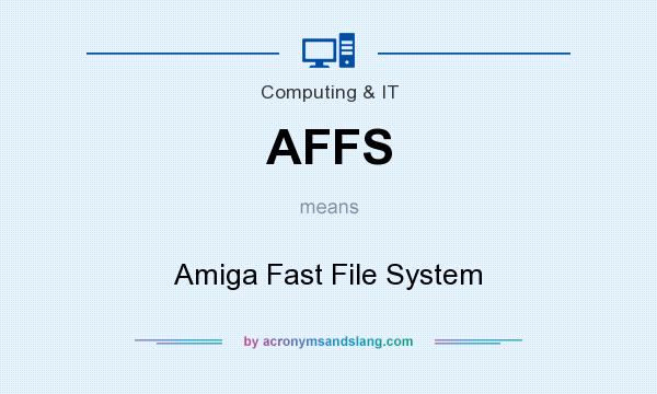 What does AFFS mean? It stands for Amiga Fast File System