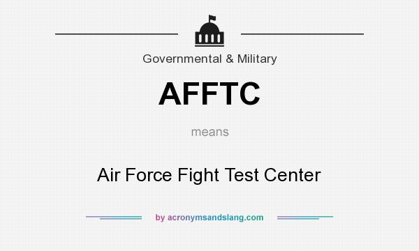 What does AFFTC mean? It stands for Air Force Fight Test Center