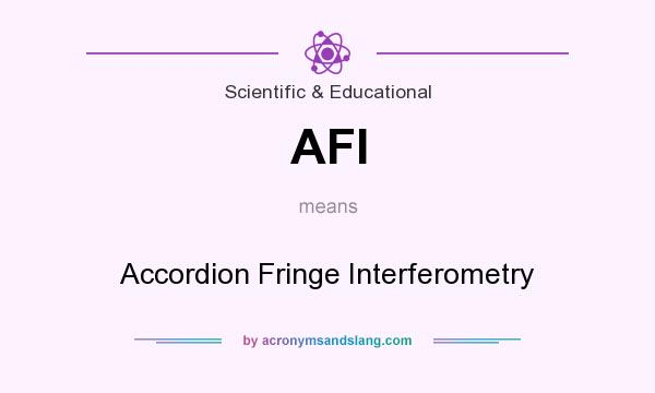 What does AFI mean? It stands for Accordion Fringe Interferometry