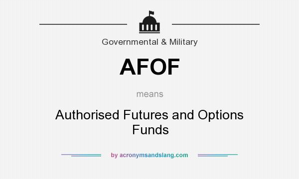 What does AFOF mean? It stands for Authorised Futures and Options Funds