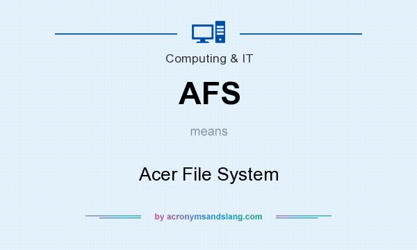 What does AFS mean? It stands for Acer File System