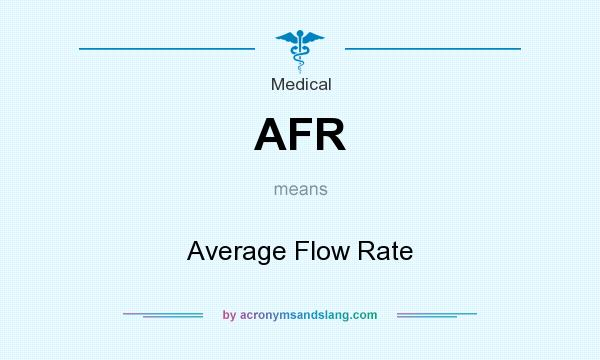What does AFR mean? It stands for Average Flow Rate