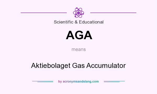 What does AGA mean? It stands for Aktiebolaget Gas Accumulator