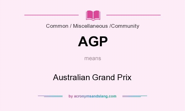 What does AGP mean? It stands for Australian Grand Prix