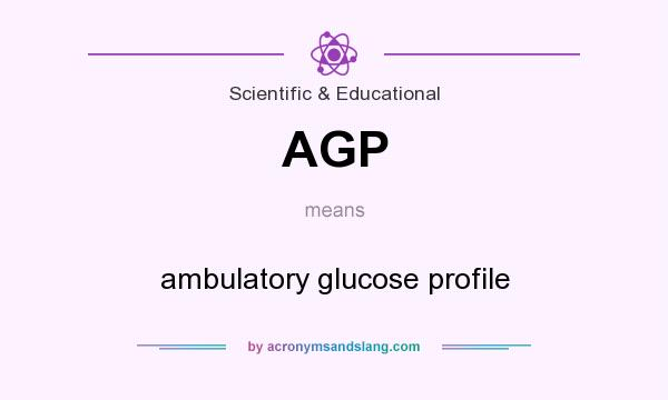 What does AGP mean? It stands for ambulatory glucose profile