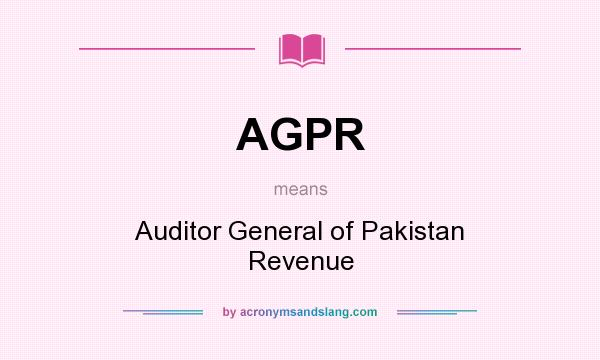 What does AGPR mean? It stands for Auditor General of Pakistan Revenue