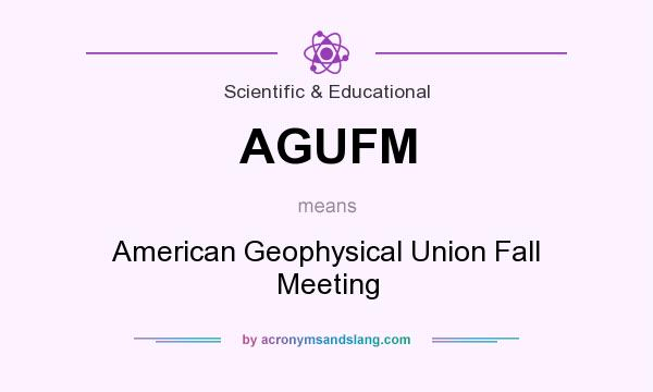 What does AGUFM mean? It stands for American Geophysical Union Fall Meeting