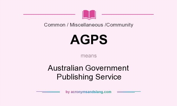 What does AGPS mean? It stands for Australian Government Publishing Service