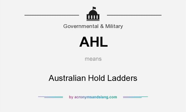 What does AHL mean? It stands for Australian Hold Ladders
