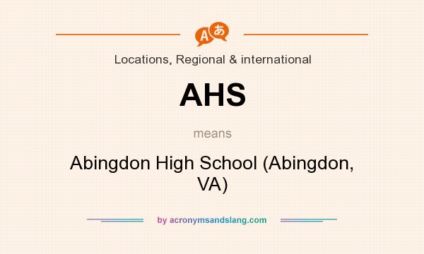 What does AHS mean? It stands for Abingdon High School (Abingdon, VA)