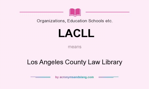 What does LACLL mean? It stands for Los Angeles County Law Library