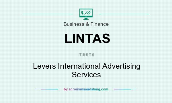 What does LINTAS mean? It stands for Levers International Advertising Services
