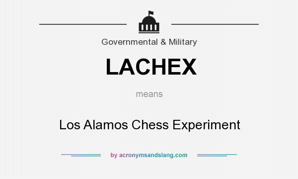 What does LACHEX mean? It stands for Los Alamos Chess Experiment