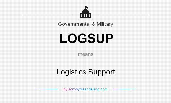 What does LOGSUP mean? It stands for Logistics Support