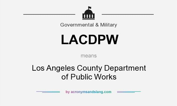What does LACDPW mean? It stands for Los Angeles County Department of Public Works