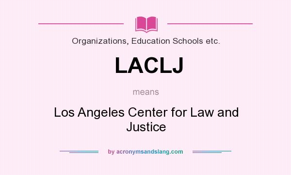 What does LACLJ mean? It stands for Los Angeles Center for Law and Justice