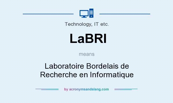 What does LaBRI mean? It stands for Laboratoire Bordelais de Recherche en Informatique