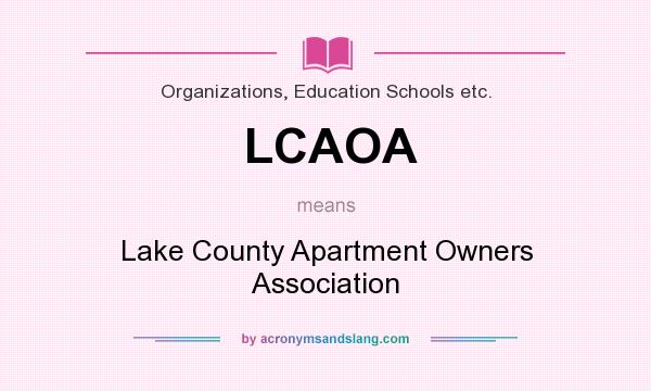 What does LCAOA mean? It stands for Lake County Apartment Owners Association