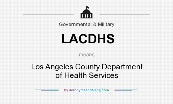 What does LACDHS mean? It stands for Los Angeles County Department of Health Services