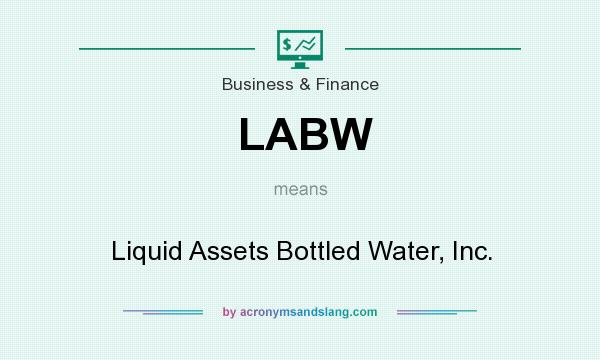 What does LABW mean? It stands for Liquid Assets Bottled Water, Inc.
