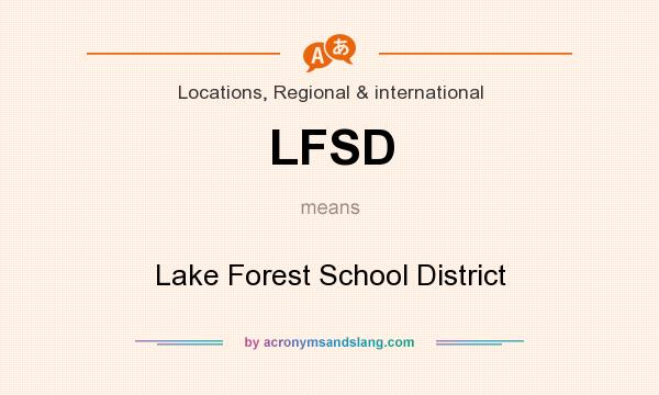 What does LFSD mean? It stands for Lake Forest School District