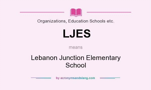 What does LJES mean? It stands for Lebanon Junction Elementary School