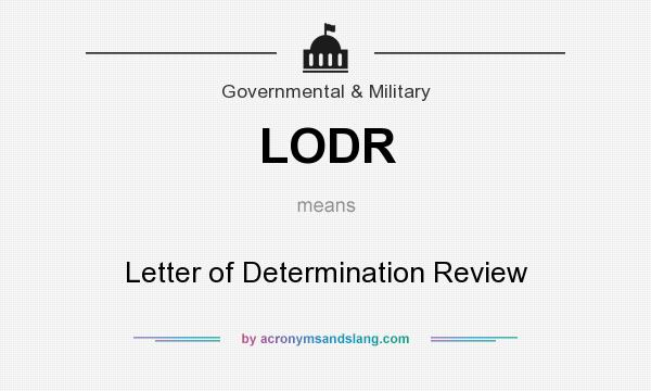 What does LODR mean? It stands for Letter of Determination Review