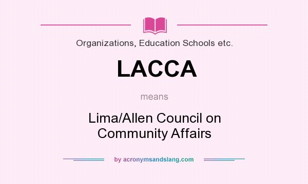 What does LACCA mean? It stands for Lima/Allen Council on Community Affairs