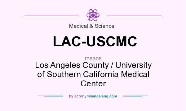 What does LAC-USCMC mean? It stands for Los Angeles County / University of Southern California Medical Center