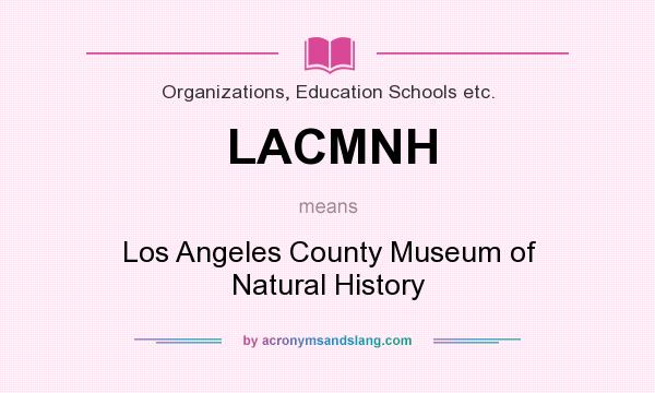 What does LACMNH mean? It stands for Los Angeles County Museum of Natural History