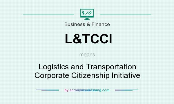 What does L&TCCI mean? It stands for Logistics and Transportation Corporate Citizenship Initiative