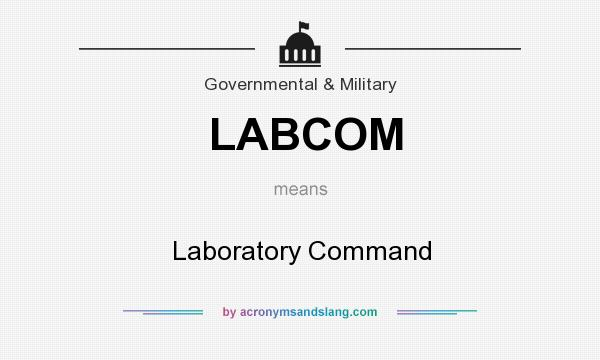 What does LABCOM mean? It stands for Laboratory Command
