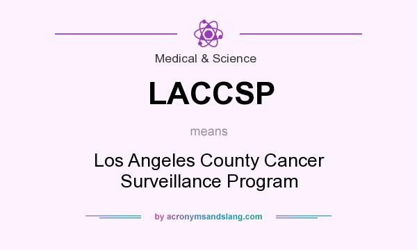 What does LACCSP mean? It stands for Los Angeles County Cancer Surveillance Program