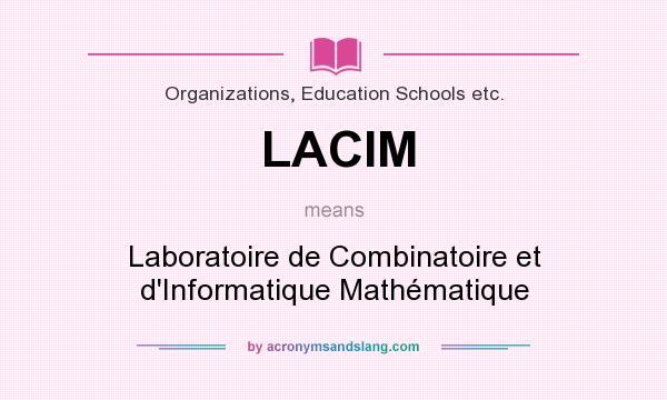 What does LACIM mean? It stands for Laboratoire de Combinatoire et d`Informatique Mathématique
