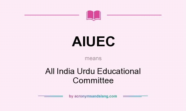 What does AIUEC mean? It stands for All India Urdu Educational Committee