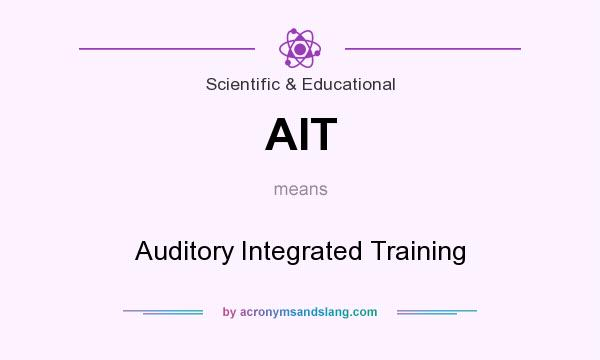 What does AIT mean? It stands for Auditory Integrated Training