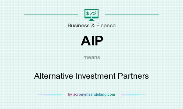 What does AIP mean? It stands for Alternative Investment Partners