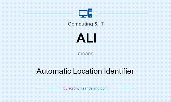 What does ALI mean? It stands for Automatic Location Identifier