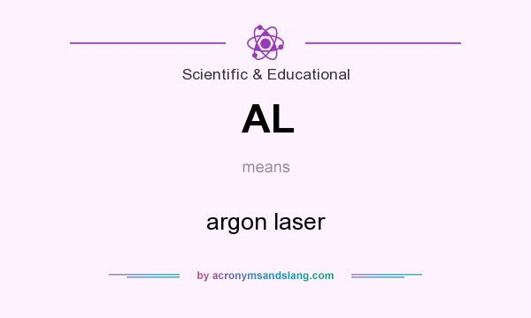 What does AL mean? It stands for argon laser
