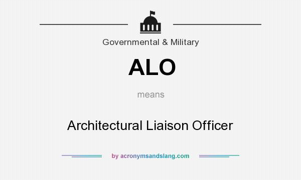 What does ALO mean? It stands for Architectural Liaison Officer