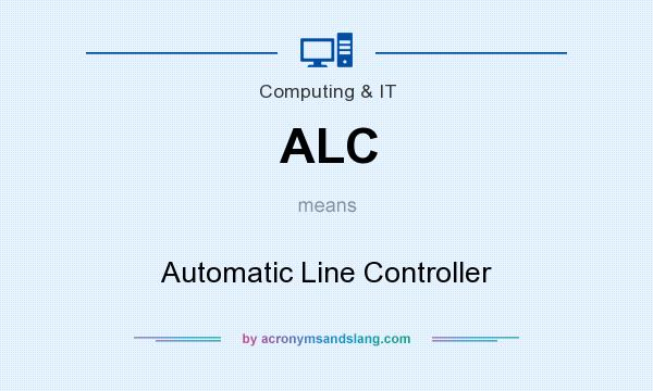 What does ALC mean? It stands for Automatic Line Controller