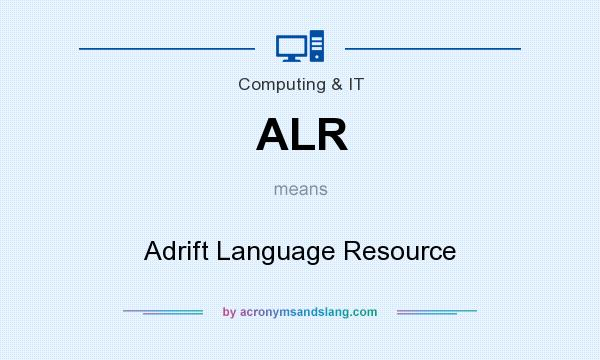 What does ALR mean? It stands for Adrift Language Resource