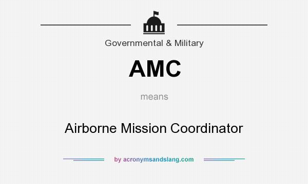 What does AMC mean? It stands for Airborne Mission Coordinator
