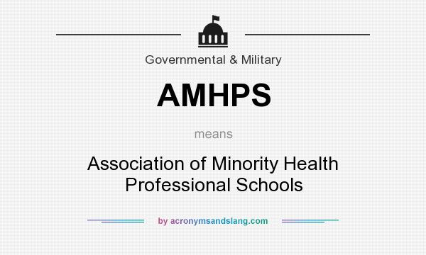 What does AMHPS mean? It stands for Association of Minority Health Professional Schools