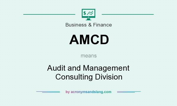 What does AMCD mean? It stands for Audit and Management Consulting Division